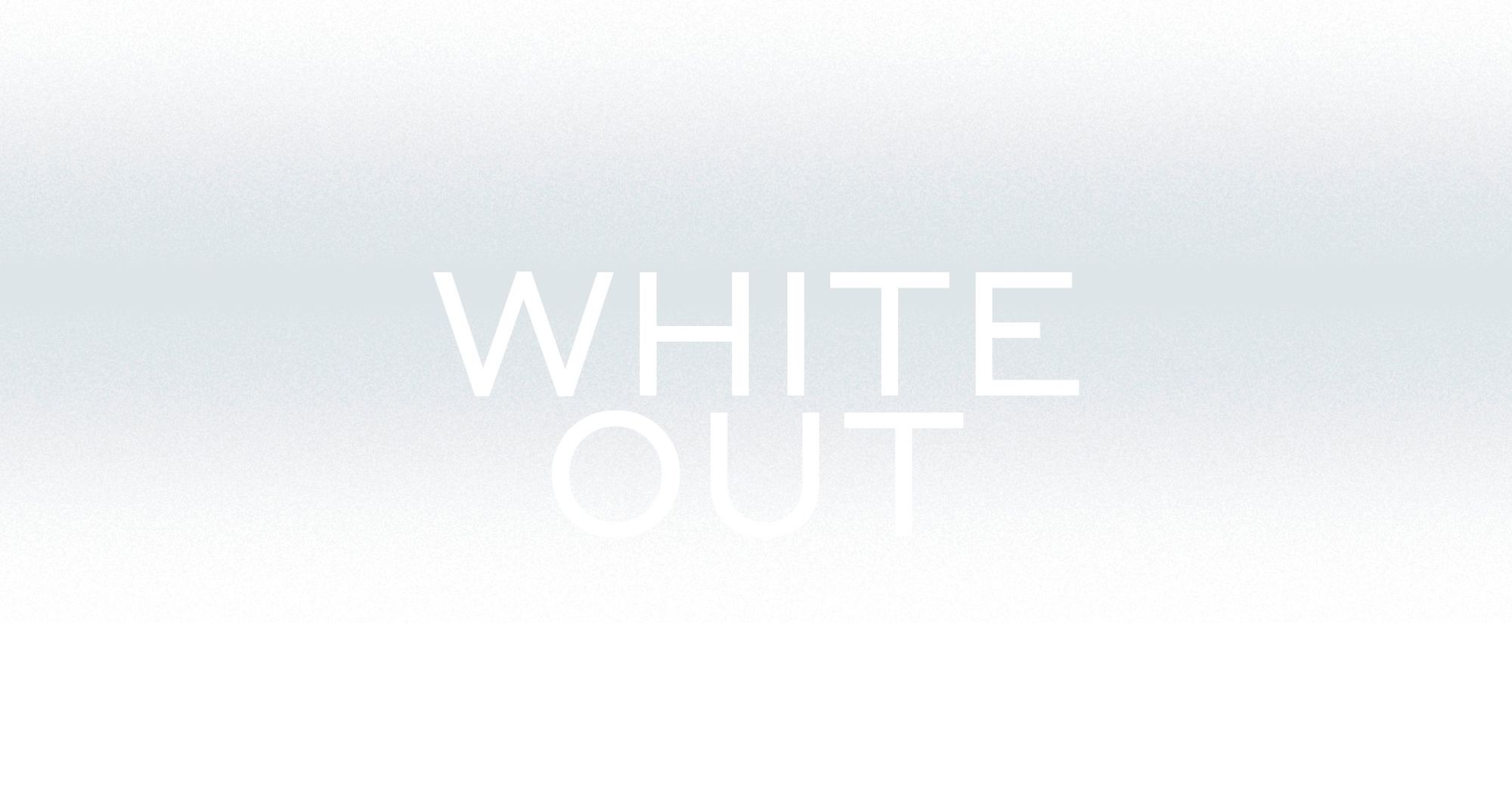 WHITEOUT - Opening
